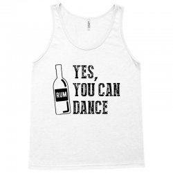 rum yes you can dance Tank Top | Artistshot