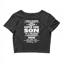 Super Cool Son Of A Freaking Awesome Mom Crop Top | Artistshot