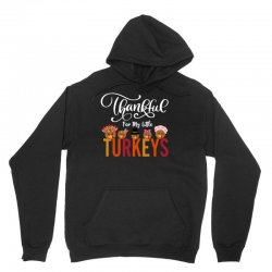 Thankful For My Little Turkeys For Dark Unisex Hoodie Designed By Sengul