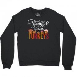 Thankful For My Little Turkeys For Dark Crewneck Sweatshirt Designed By Sengul