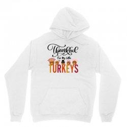 Thankful For My Little Turkeys For Light Unisex Hoodie Designed By Sengul
