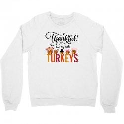 Thankful For My Little Turkeys For Light Crewneck Sweatshirt Designed By Sengul