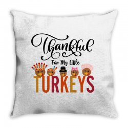 Thankful For My Little Turkeys For Light Throw Pillow Designed By Sengul