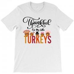 Thankful For My Little Turkeys For Light T-shirt Designed By Sengul