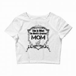 Worlds Greatest Mom Looks Like Crop Top | Artistshot