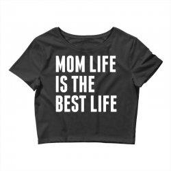 Mom Life Is The Best Life Crop Top   Artistshot