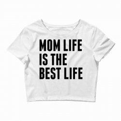 Mom Life Is The Best Life Crop Top | Artistshot
