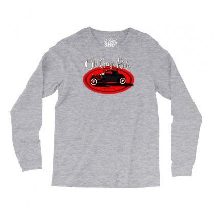 Old Guys Rule Classic Rat Rod Smoke Long Sleeve Shirts Designed By Lyly