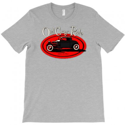 Old Guys Rule Classic Rat Rod Smoke T-shirt Designed By Lyly