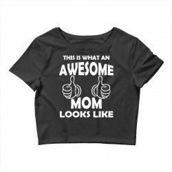 Awesome Mom Looks Like Crop Top | Artistshot