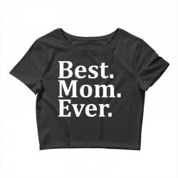 Best Mom Ever Crop Top | Artistshot