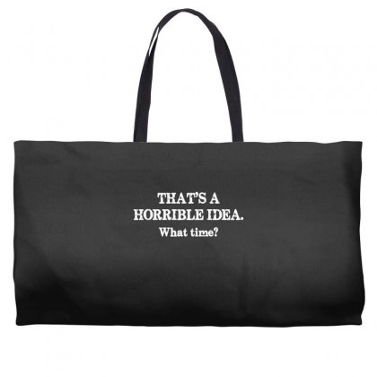 That's A Horrible Idea. What Time Weekender Totes Designed By G3ry