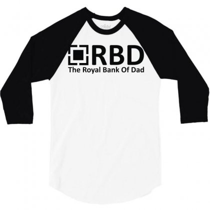 Royal Bank Of Dad 3/4 Sleeve Shirt Designed By L4l4pow