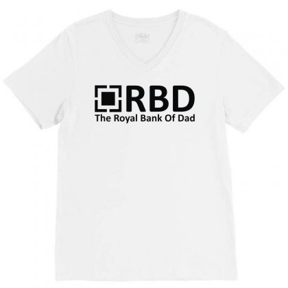 Royal Bank Of Dad V-neck Tee Designed By L4l4pow