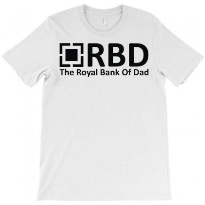 Royal Bank Of Dad T-shirt Designed By L4l4pow
