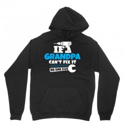 If Grandpa Can't Fix It No One Can Unisex Hoodie   Artistshot