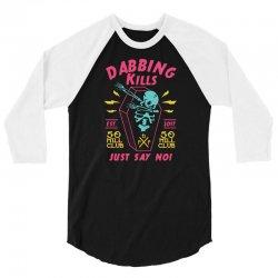 dabbing kills 3/4 Sleeve Shirt   Artistshot