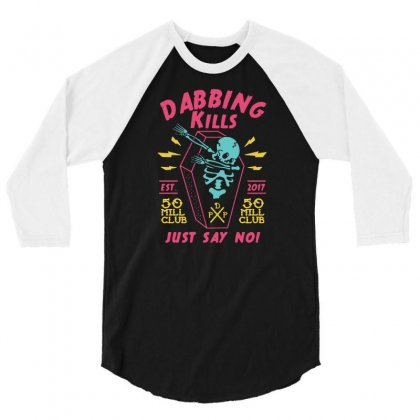 Dabbing Kills 3/4 Sleeve Shirt Designed By Lyly