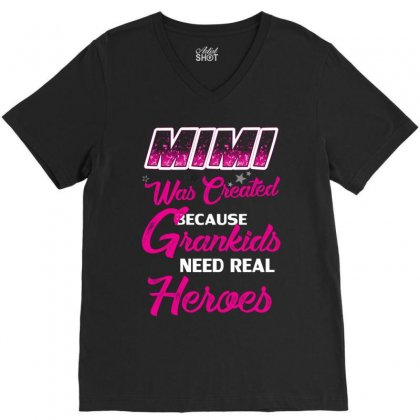 Mimi Was Created Because Need Real Heroes V-neck Tee Designed By Kasemdesign