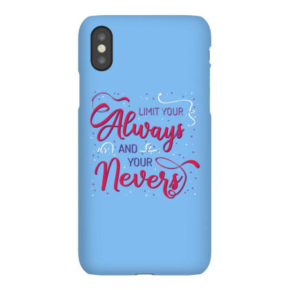 Limit Your Always And You Nevers Iphonex Case Designed By Estore
