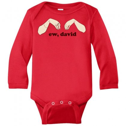Ew David   Schitt's Creek Long Sleeve Baby Bodysuit Designed By Animestars
