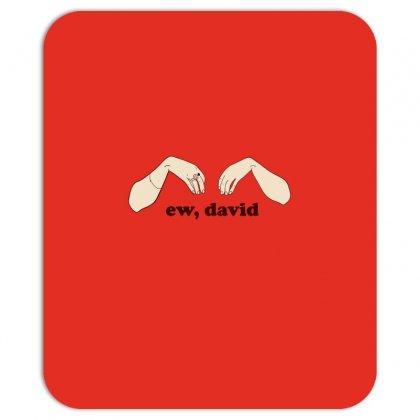 Ew David   Schitt's Creek Mousepad Designed By Animestars
