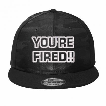 You're Fired Embroidered Hat Camo Snapback Designed By Madhatter