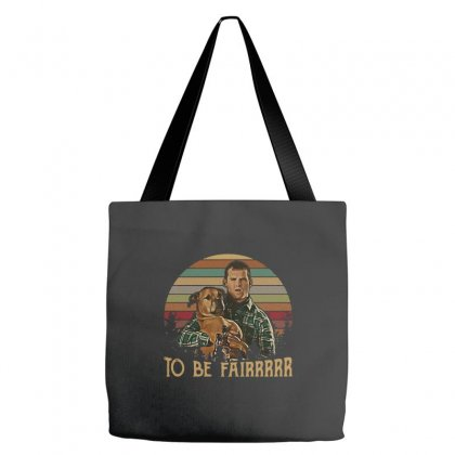 Letterkenny Tribute To Be Fair Ceramic Tote Bags Designed By Blackstars