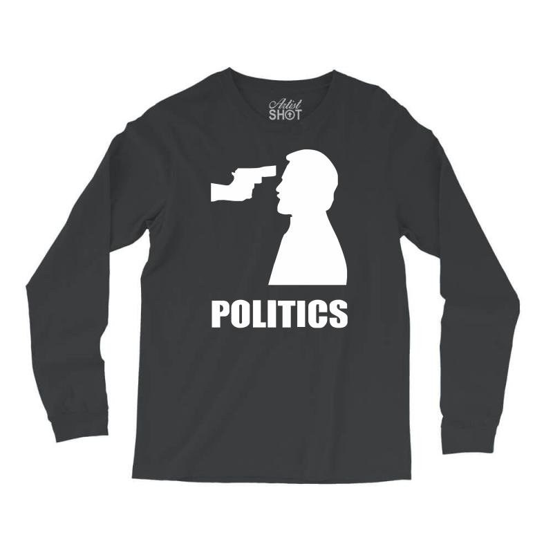 Politics Long Sleeve Shirts | Artistshot
