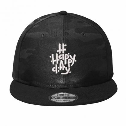 Happy Day Embroidered Hat Camo Snapback Designed By Madhatter