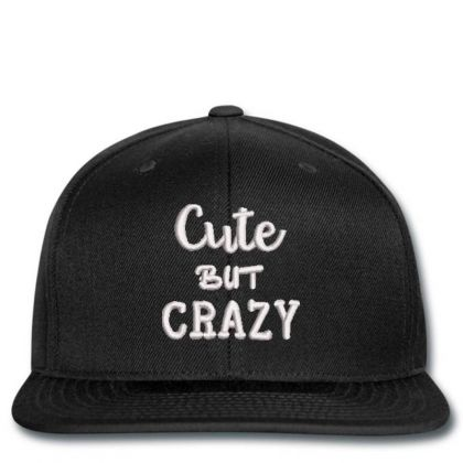 Cute But Crazy Embroidered Hat Snapback Designed By Madhatter