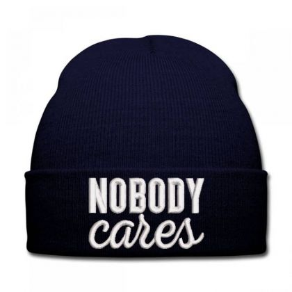 Nobody Cares Embroidered Hat Knit Cap Designed By Madhatter