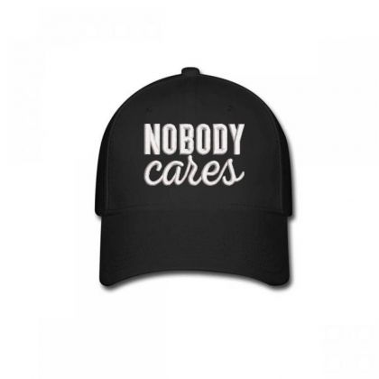 Nobody Cares Embroidered Hat Baseball Cap Designed By Madhatter