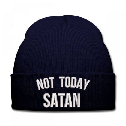 Not Today Satan Embroidered Hat Knit Cap Designed By Madhatter