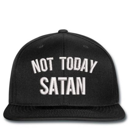 Not Today Satan Embroidered Hat Snapback Designed By Madhatter
