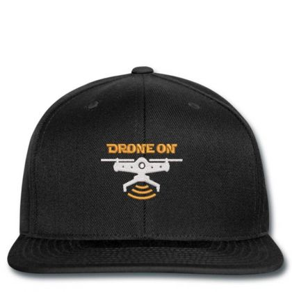 Drone On Embroidered Hat Snapback Designed By Madhatter