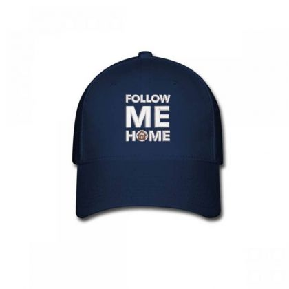 Follow Me Home Embroidered Hat Baseball Cap Designed By Madhatter