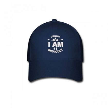 I Am Difficult Embroidered Hat Baseball Cap Designed By Madhatter