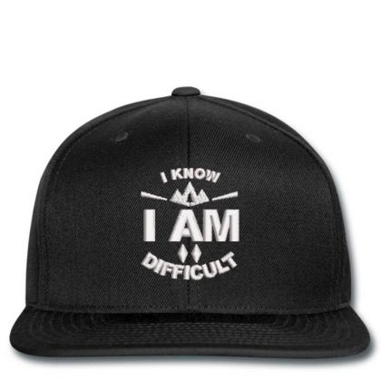 I Am Difficult Embroidered Hat Snapback Designed By Madhatter