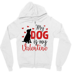 My Dog Is My Valentine For Light Zipper Hoodie Designed By Sengul