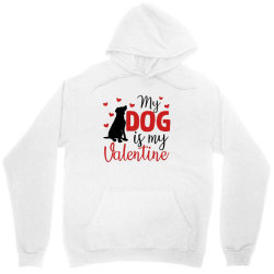 My Dog Is My Valentine For Light Unisex Hoodie Designed By Sengul