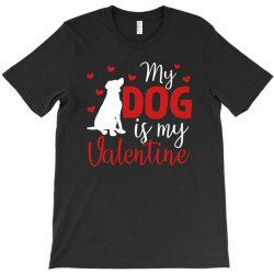 My Dog Is My Valentine For Dark T-shirt Designed By Sengul