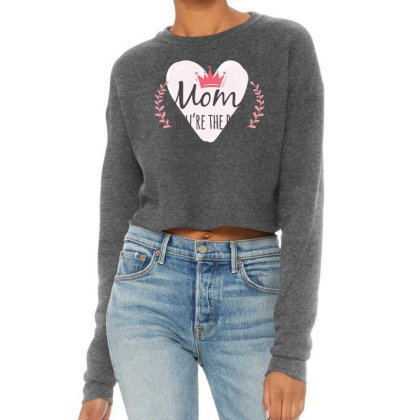 Mom You're The Best Cropped Sweater Designed By Estore