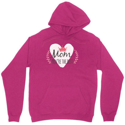 Mom You're The Best Unisex Hoodie Designed By Estore