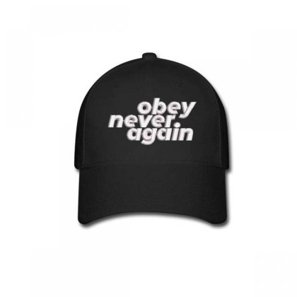 Obey Never Again Embroidered Hat Baseball Cap Designed By Madhatter