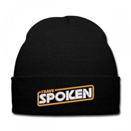 I Have Spoken Embroidered Hat Knit Cap Designed By Madhatter