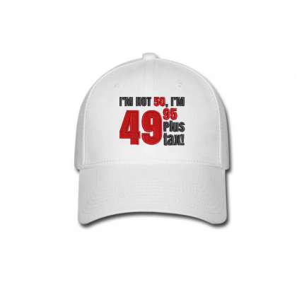 I'm Not 50 Embroidered Hat Baseball Cap Designed By Madhatter