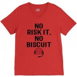 no risk it, no biscuit V-Neck Tee | Artistshot