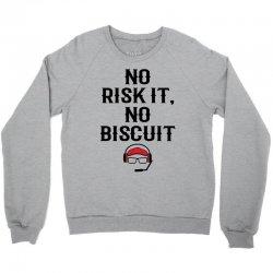 no risk it, no biscuit Crewneck Sweatshirt | Artistshot