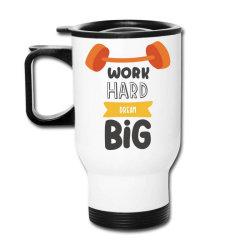 Work Hard Dream Big Travel Cup